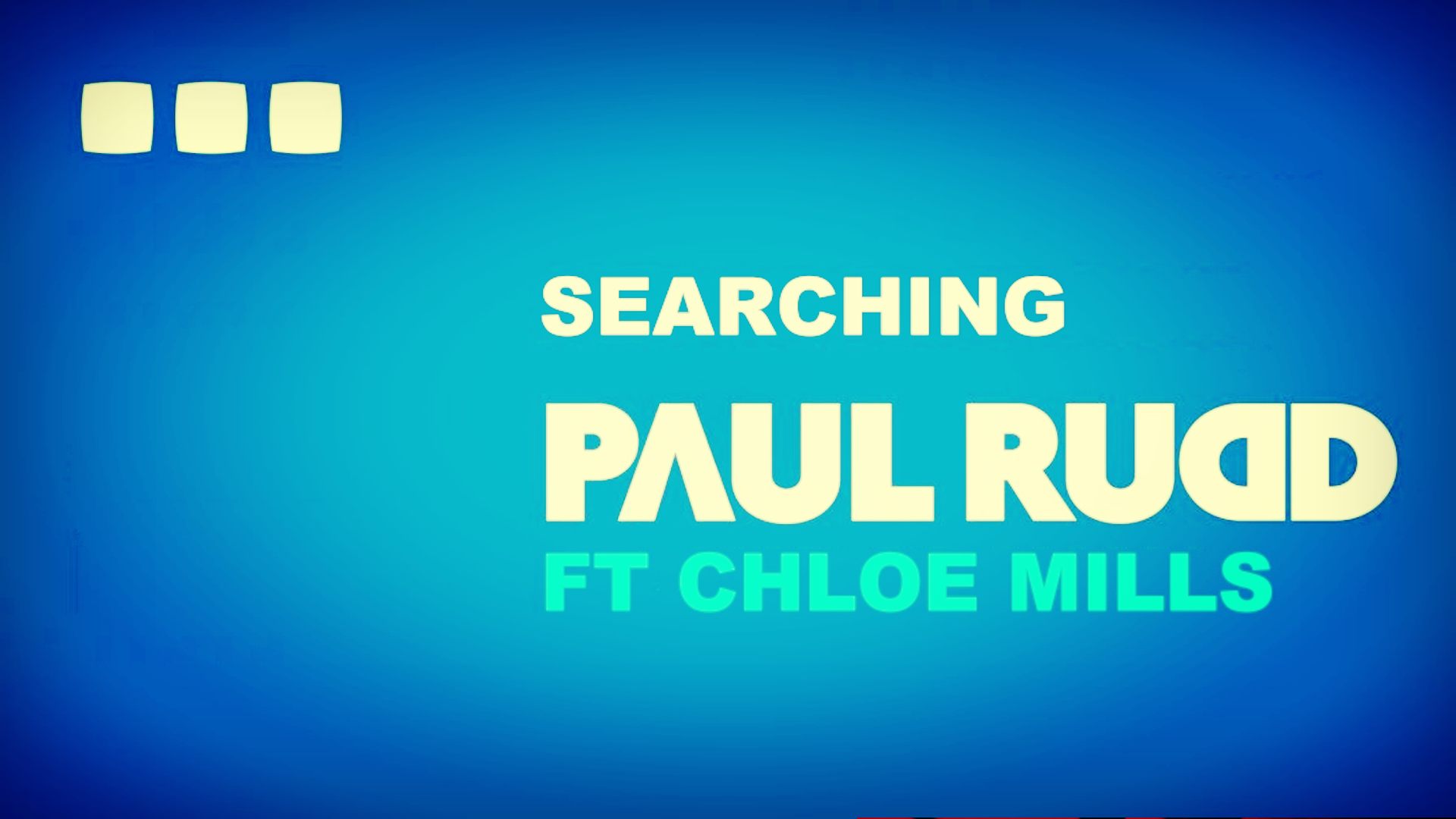 Paul Rudd Searching
