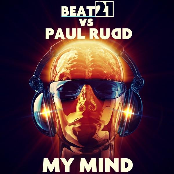 Beat21 vs Paul Rudd - My Mind