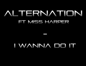 Alternation Ft Miss Harper – I Wanna Do It