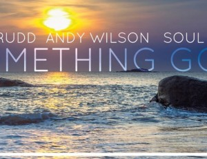 Paul Rudd, Andy Wilson, Soul Seekerz – Something Good